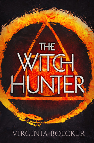 The Witch Hunter by Virginia Boecker |REVIEW