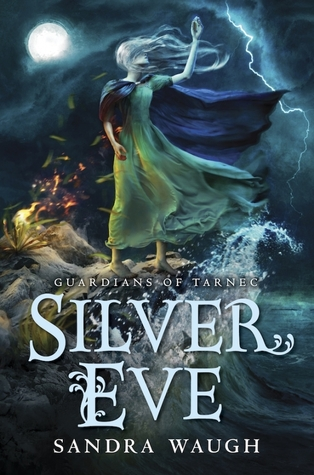 Silver Eve (Guardians of Tarnec #2) by Sandra Waugh  REVIEW