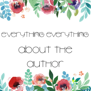 Everything-Everything-ABout-the-Author