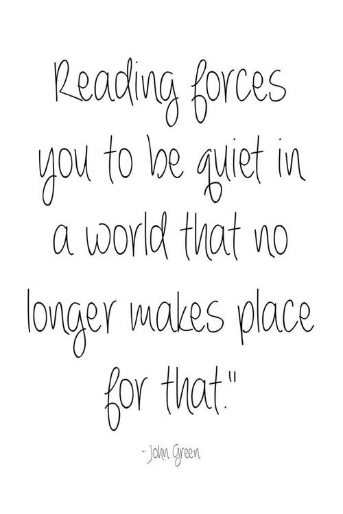 Reading Forces You to be Quiet