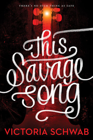 This Savage Song by Victoria Schwab (Monsters of Verity #1) |REVIEW