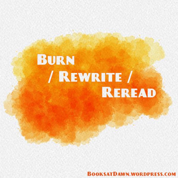 Burn,-Rewrite,-Reread