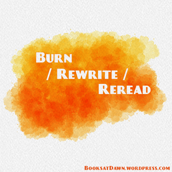 Burn,-Rewrite,-Reread