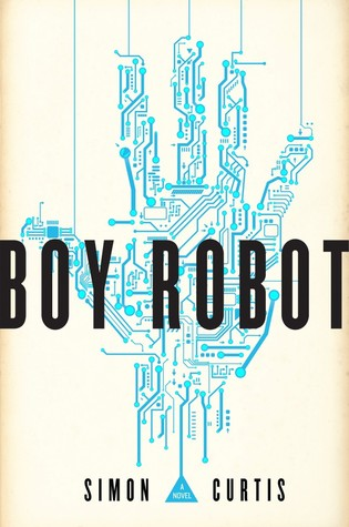 Boy Robot by Simon Curtis (Untitled Trilogy #1) |REVIEW