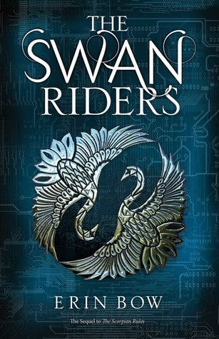 The Swan Riders by Erin Bow (Prisoners of Peace #2)|REVIEW