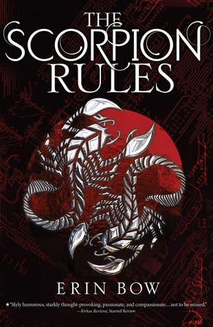 The Scorpion Rules by Erin Bow (Prisoners of Peace #1)|REVIEW