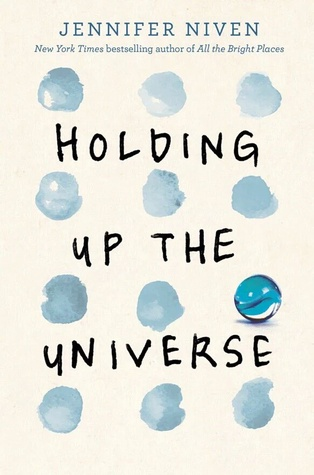 Holding Up the Universe by Jennifer Niven  REVIEW