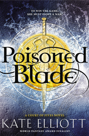 Poisoned Blade by Kate Elliott (Court of Fives #2)  REVIEW