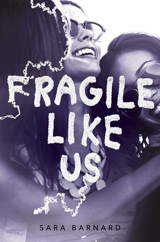 Fragile Like Us