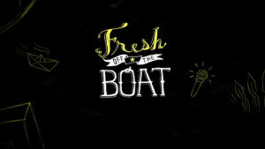 Fresh Off the Boat