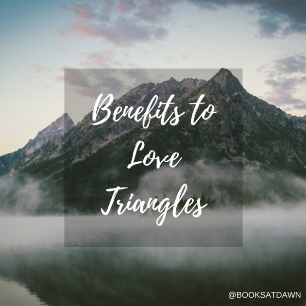 Benefits to Love Triangles