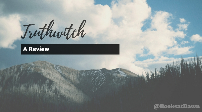 Truthwitch by Susan Dennard |REVIEW