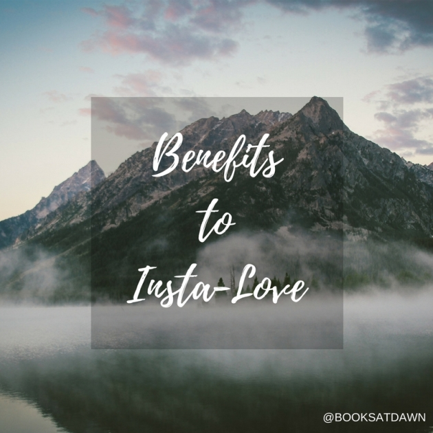 Benefits to Insta-Love