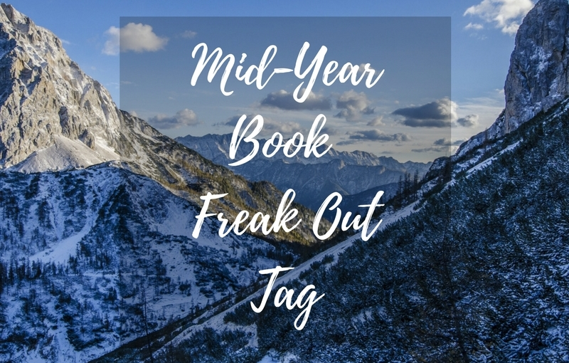 Mid-Year Book Freak Out Tag (2017 Edition)
