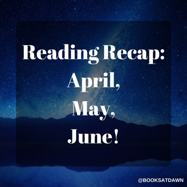 Reading Recap- April, May, June! (1)