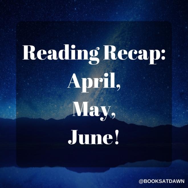 Reading Recap- April, May, June! (1)