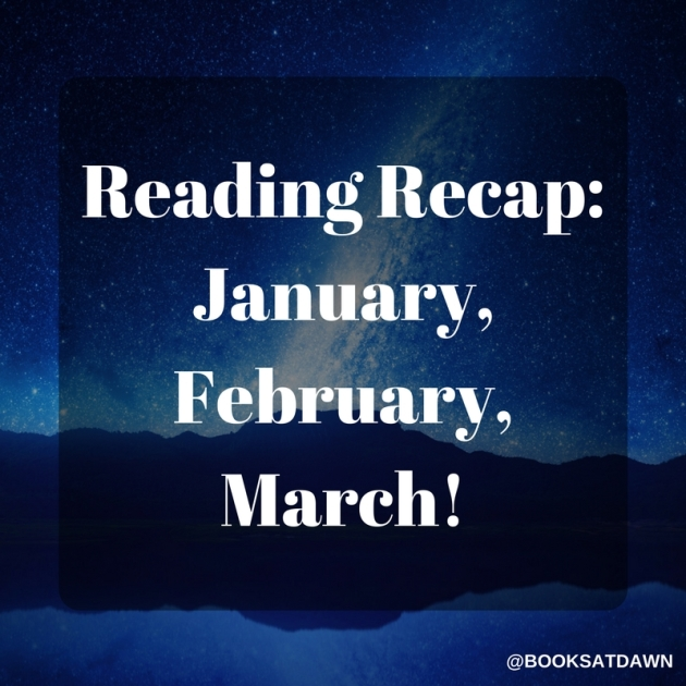 Reading Recap- January, February, March! (1)
