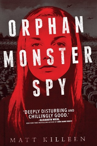 Orphan, Monsters, Spy