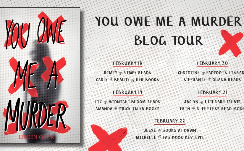 #BlogTour: You Owe Me a Murder by Eileen Cook – A Review ofSorts